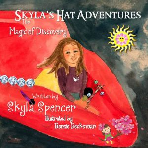 """Skyla's Hat Adventures, The Magic of Discovery"""