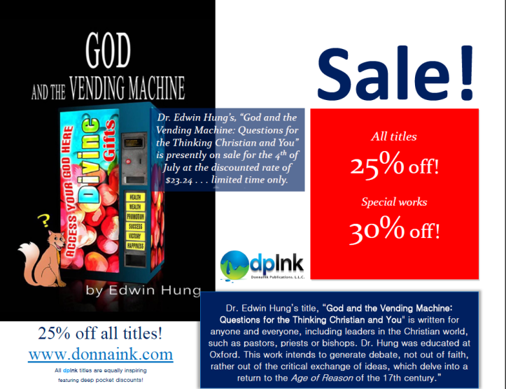 God and the Vending Machine: Questions for the Thinking Christian and You, by Dr. Edwin Hung