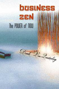 Business Zen, The POWER of NOW by Dondi VonQuestinberg